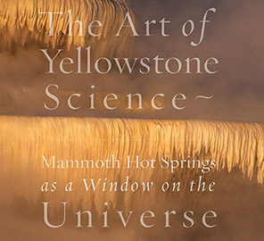 Professor of Geology and Microbiology Bruce Fouke and internationally known nature photographer Tom Murphy recently published The The Art of Yellowstone Science: Mammoth Hot Springs as a Window on the Universe.