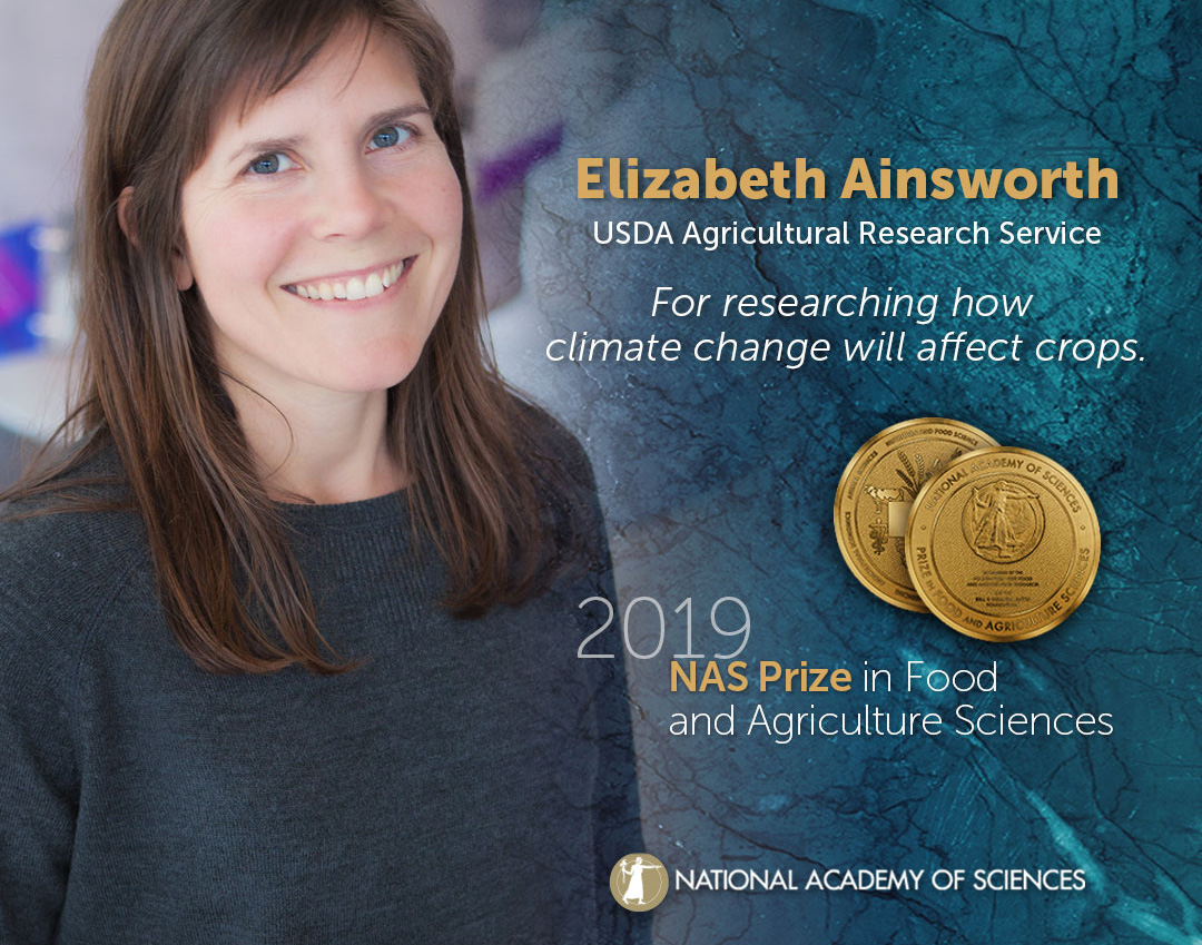 Elizabeth Ainsworth, USDA Agricultural Research Service, will receive the 2019 NAS Prize in Food and Agriculture Sciences.